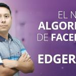 Nuevo algoritmo de Facebook 2020 : EdgeRank